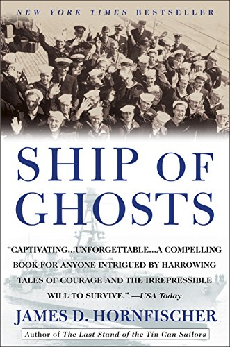 Ship of Ghosts: The Story of the USS Houston, FDR's Legendary Lost Cruiser, and the Epic Saga of Her Survivors cover