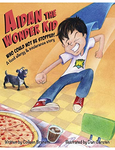 Aidan the Wonder Kid: A Food Allergy and Intolerance Story