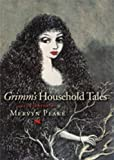 Grimm's Household Tales, Jacob Grimm and Wilhelm Grimm, 0712358587