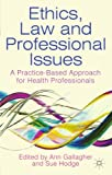 img - for Ethics, Law and Professional Issues: A Practice-Based Approach for Health Professionals book / textbook / text book