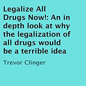 Legalize All Drugs Now! Audiobook