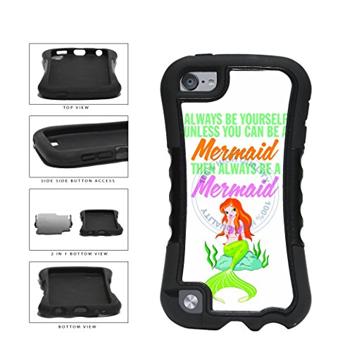 BleuReign(TM) Always Be Yourself Unless You Can Be A Mermaid 2-Piece Dual Layer Phone Case Back Cover For Apple iPod Touch 5th Generation