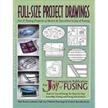"""Full-Size Project Drawings: For 27 Fusing Projects as Shown & Described in """"Joy of Fusing"""""""