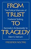 From Trust to Tragedy, Frederick Nolting and Lindsay Nolting, 0275931064