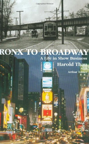 Bronx To Broadway: A Life In Show Business