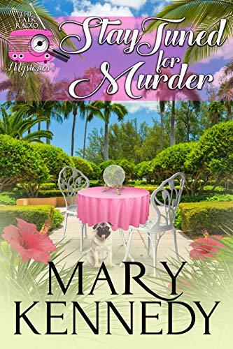 Stay Tuned For Murder (Talk Radio Mysteries Book 3) by [Kennedy, Mary]