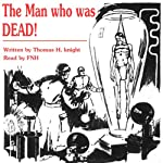 The Man Who Was Dead | Thomas H Knight