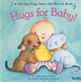 Hugs for Baby! (Lift-The-Flap Hear-The-Sound Books)