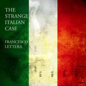 Amazon.com: The Strange Italian Case: Francesco Lettera
