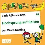 Hochsprung auf Reisen (Ohrenbär 1) | Karen Matting