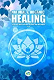 img - for Natural & Organic Healing: Your Ultimate Guide to Health & Wellness book / textbook / text book