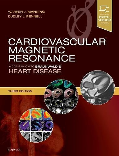 Cardiovascular Magnetic Resonance: A Companion to Braunwald's Heart Disease, 3e