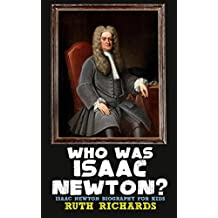 Who Was Isaac Newton?: Isaac Newton Biography for Kids