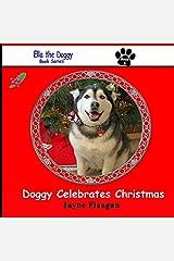 Doggy Celebrates Christmas (Ella the Doggy)