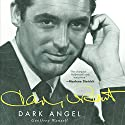 Cary Grant: Dark Angel Audiobook by Geoffrey Wansell Narrated by Michael Page