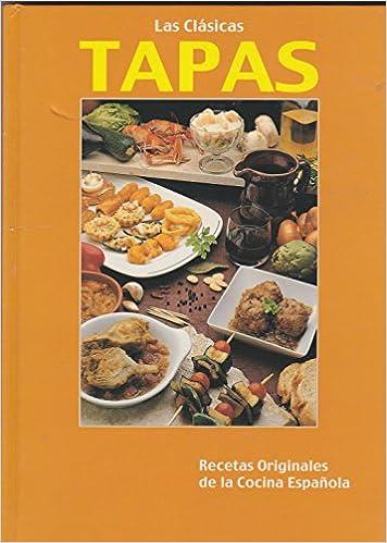 Clasicas tapas, las - recetas originales de la cocina