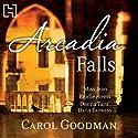 Arcadia Falls Audiobook by Carol Goodman Narrated by Laurel Lefkow