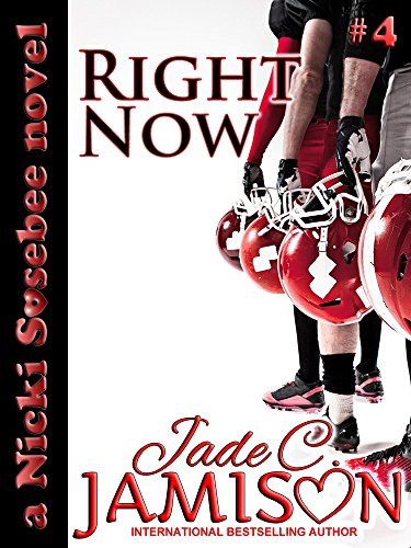 Right Now (Nicki Sosebee Series Book 4) (A Nicki Sosebee Novel) by [Jamison, Jade C.]