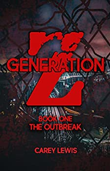 Generation Z: Book One: The Outbreak by [Lewis, Carey]