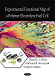 Experimental Functional Map of a Polymer Electrolyte Fuel Cell, Daniel J. L. Brett and Anthony R. Kucernak, 1604565608