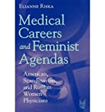 img - for [ Medical Careers and Feminist Agendas: American, Scandinavian, and Russian Women Physicians Riska, Elianne ( Author ) ] { Paperback } 2001 book / textbook / text book