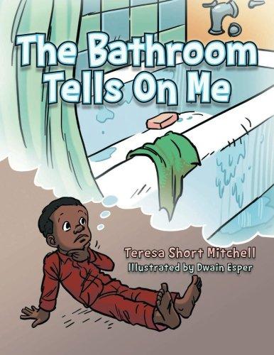 THE BATHROOM TELLS ON ME