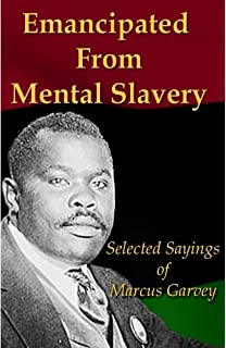 philosophy and opinions of marcus garvey volumes i ii in one  emancipated from mental slavery selected sayings of marcus garvey