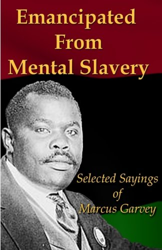 Cover of Emancipated From Mental Slavery: Selected Sayings of Marcus Garvey