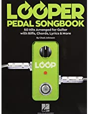 Looper pedal songbook: 50 Hits Arranged for Guitar with Riffs, Chords, Lyrics & More