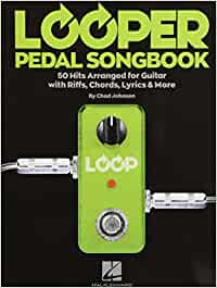 Looper Pedal Songbook: 50 Hits Arranged for Guitar with Riffs ...