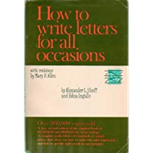 How to Write Letters for All Occasions: A Complete Guide Filled with Hundreds of Sample Letters That Show You How to Make the Right Impression and How to Get the Right Result for Any Purpose - 1961 Edition