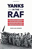 Image of Yanks in the RAF: The Story of Maverick Pilots and American Volunteers Who Joined Britain's Fight in WWII
