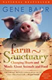 img - for Farm Sanctuary: Changing Hearts and Minds About Animals and Food book / textbook / text book