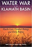 img - for Water War in the Klamath Basin: Macho Law, Combat Biology, and Dirty Politics 1st edition by Doremus, Holly D., Tarlock, A. Dan (2008) Hardcover book / textbook / text book