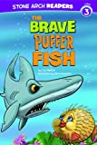 The Brave Puffer Fish, Cari Meister, 1434233898