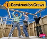 Construction Crews, JoAnn Early Macken, 1429612355