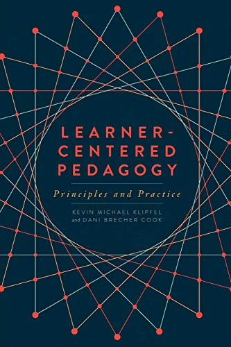 (Learner-Centered Pedagogy: Principles and Practice)