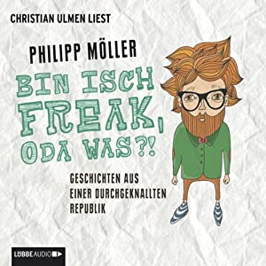 Bin isch Freak, oda was?! Hörbuch