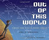 Out of This World: Poems and Facts about Space, Amy Sklansky, 0375864598