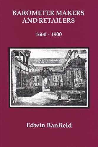 Best! Barometer Makers and Retailers 1660-1900 KINDLE