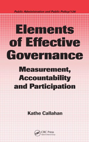 Download Elements of Effective Governance: Measurement, Accountability and Participation (Public Administration and Public Policy) Pdf
