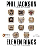 eleven rings the soul of success by phil jackson 2013 05 21