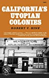 California's Utopian Colonies, Hine, Robert V., 0393006786