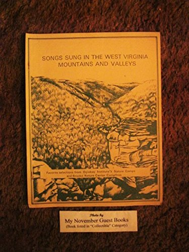 Songs Sung in the West virginia Mountains and Valleys: Favorite selections from Oglebay Institute's nature Camps and Brooks Nature Center Campfires