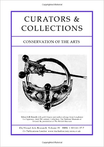 Curators and Collections Volume One: Conservation of the Arts (Cv/Visual Arts Research Book 4)