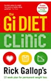 The Gi Diet Clinic: Rick Gallop's 13 Week Plan for Permanent Weight Loss