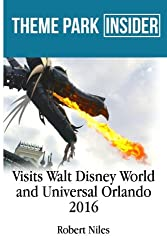 Theme Park Insider Visits Walt Disney World and Universal Orlando (2016)