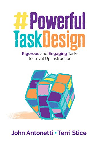Powerful Task Design: Rigorous and Engaging Tasks to Level Up Instruction (Corwin Teaching Essentials)
