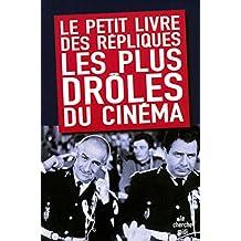 Le Petit Livre des répliques les plus drôles du cinéma (French Edition)