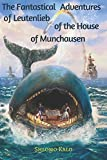 img - for The Fantastical Adventures of Leutenlieb of the House of Munchausen: A continuation to the adventures of Baron Munchausen book / textbook / text book